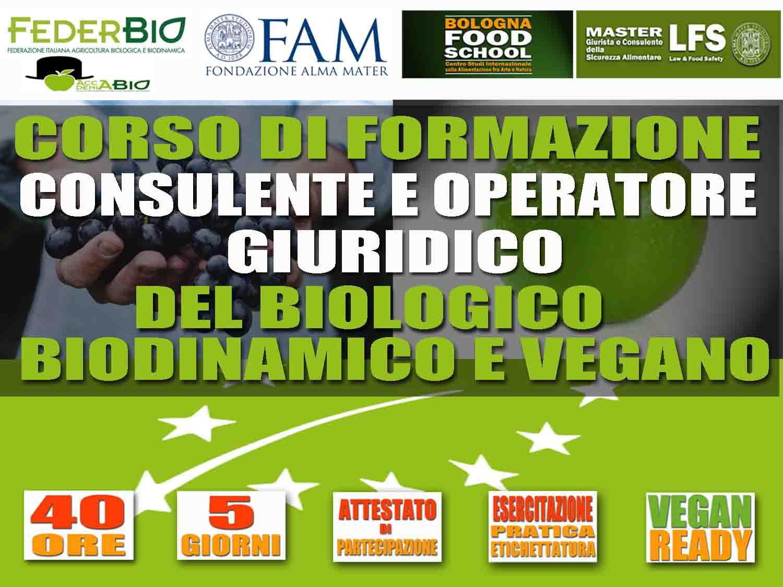 CORSO DI FORMAZIONE IN CONSULENTE E OPERATORE GIURIDICO DEL BIOLOGICO, BIODINAMICO E VEGANO (31 MARZO-14 APRILE 2019)